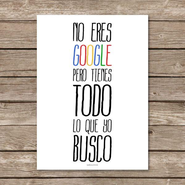 """Lámina """"No eres Google, pero tienes todo lo que yo busco"""""""