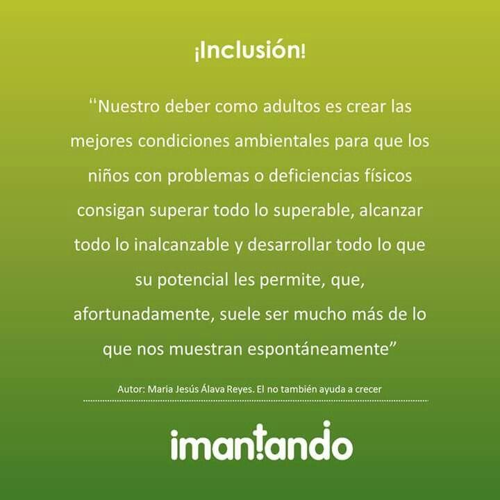 #FelizDía. En Imantando estamos completamente convenidos de que la #inclusión es tarea de todos. #Padres #Hijos #Niños #Crianza