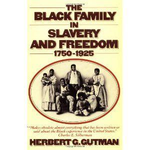 The Black Family in Slavery and Freedom, 1750-1925: Herbert G. Gutman: 9780394724515: Books - Amazon.ca
