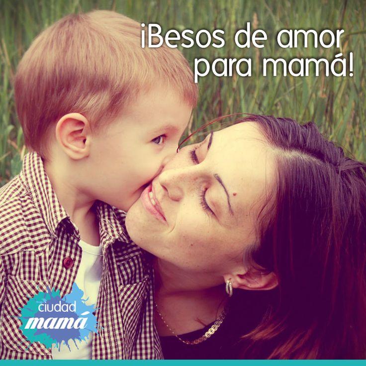 Y tú, mamá ¿ya reclamaste hoy tu #beso de #amor?