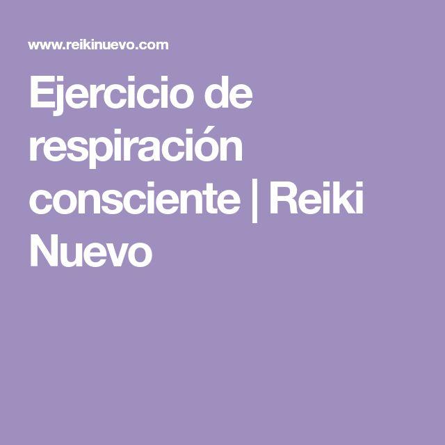 Ejercicio de respiración consciente | Reiki Nuevo