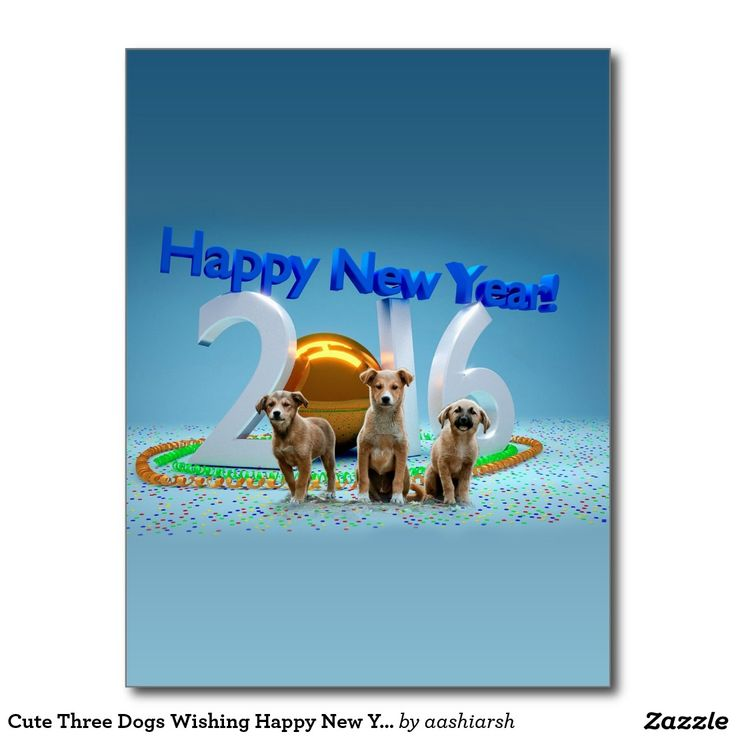 #Cute Three #Dogs Wishing #Happy New #Year #2016 #Postcard #newyear