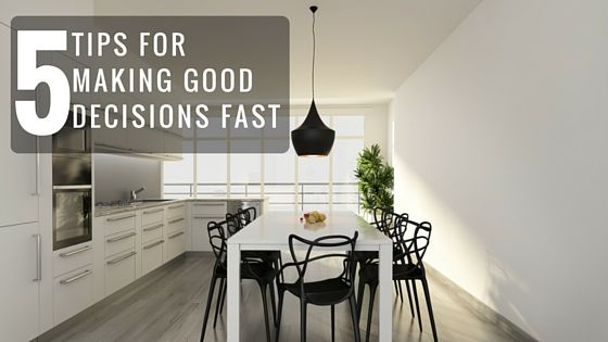 5 Tips For Making Good Property Decisions Faster