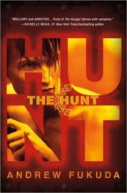 The Hunt (Andrew Fukuda's The Hunt Series #1)