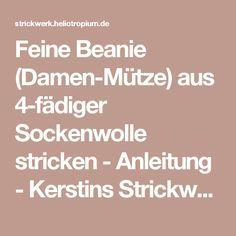 Feine Beanie (Damen-Mütze) aus 4-fädiger Sockenwolle stricken - Anleitung - Kerstins Strickwerk