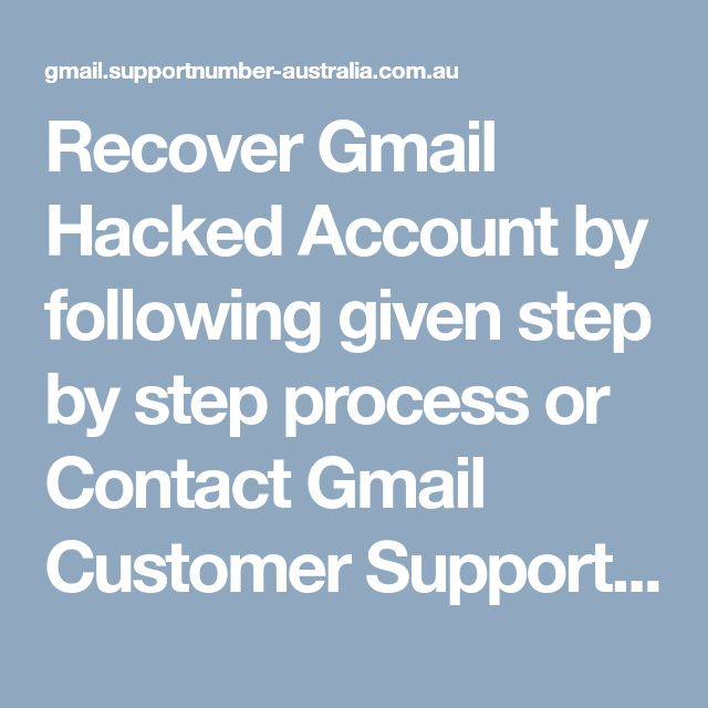 Recover Gmail Hacked Account by following given step by step process or Contact Gmail Customer Support experts for instant help at toll-free Gmail Support Number 1-800-870-079