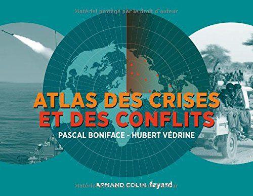 Atlas des crises et des conflits - 3e éd. de Pascal Boniface https://www.amazon.fr/dp/2200613431/ref=cm_sw_r_pi_dp_x_lXCzyb2Y4YY9E