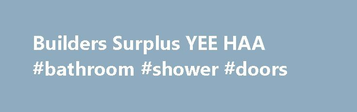Builders Surplus YEE HAA #bathroom #shower #doors http://bathroom.remmont.com/builders-surplus-yee-haa-bathroom-shower-doors/  #bathroom sink Bathroom Sinks Bathroom Sinks at Builders Surplus Quality Bathroom Sinks at Surplus Prices YEE HAA. There are thousands of sink options available online and at brick and mortar stores. Bathroom sinks are broken down into several different categories based on how they are fitted to the countertop. Undermount Sinks are installed underneath the […]