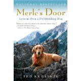 Merle's Door: Lessons from a Freethinking Dog (Paperback)By Ted Kerasote