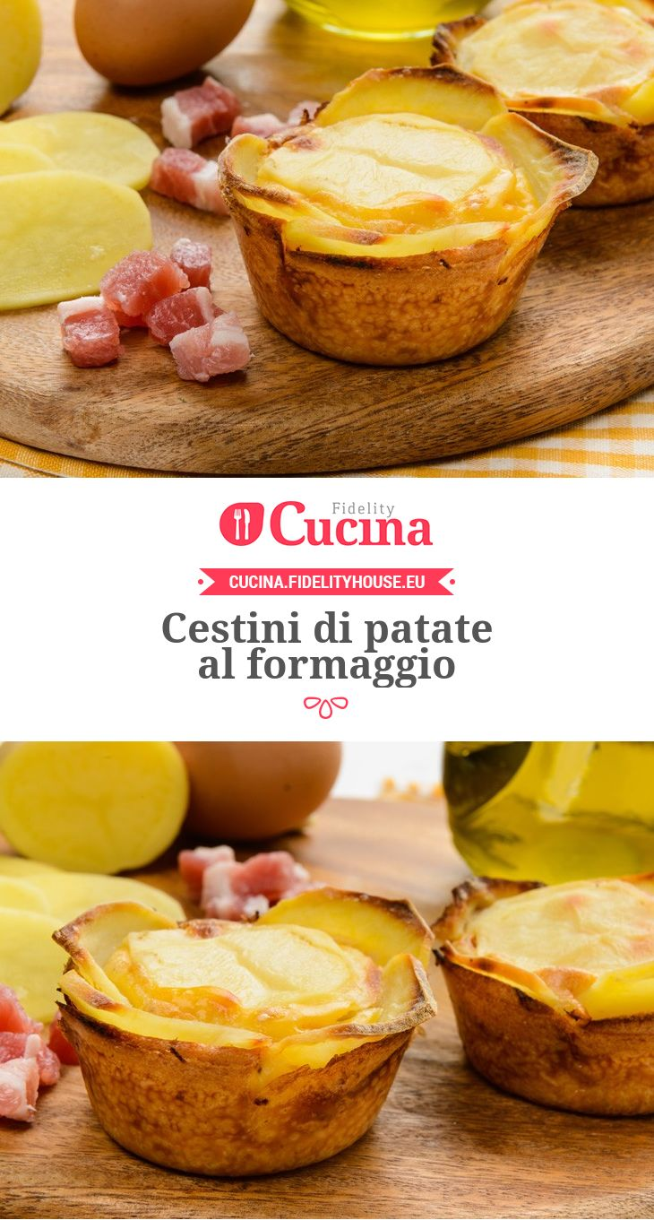 Cestini di #patate al #formaggio