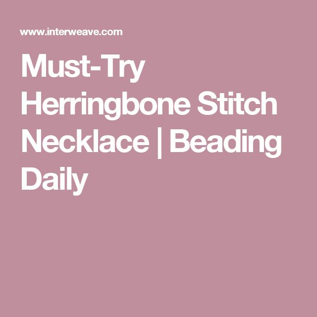 Must-Try Herringbone Stitch Necklace | Beading Daily