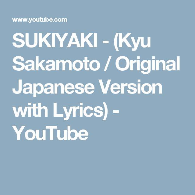 SUKIYAKI - (Kyu Sakamoto / Original Japanese Version with Lyrics) - YouTube