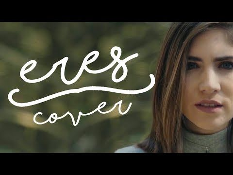 Eres - Café Tacvba (Cover By Nath Campos) - YouTube