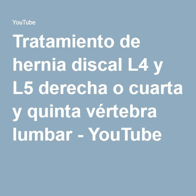Tratamiento de hernia discal L4 y L5 derecha o cuarta y quinta vértebra lumbar - YouTube