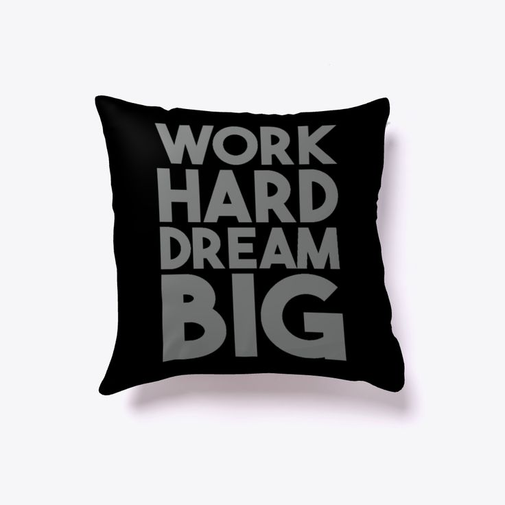 """WORK HARD DREAM BIG = SUCCESS FORMULA Motivational Pillow-home décor Color: Black Price: 16""""x16"""" 25.99$ 