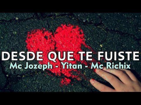 Desde que te fuiste - Mc Jozeph, Mc Richix & Yitan   Rap Romantico 2016 (Beat By Jurrivh)