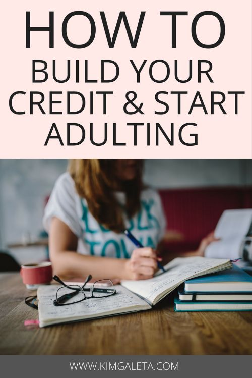 Ready to start adulting? Tips on how to build your credit and achieve financial freedom.