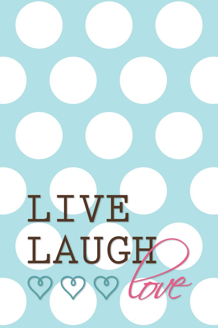 Live Laugh Love FREE Printable Iphone 5 Wallpapers ...