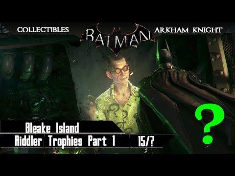 Batman Arkham Knight All Riddler Trophies Bleake Island Part I - http://www.nopasc.org/batman-arkham-knight-all-riddler-trophies-bleake-island-part-i/