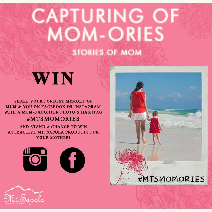 Capturing of Mom-ories - Stories of Mom  Share with us your fondest memory of Mum & you on Facebook or Instagram with the hashtag #mtsmomories & stand a chance to win attractive Mt. Sapola products for your Mother on this special day!  PS: Don't forgot to set your Facebook post/Instagram account to public!