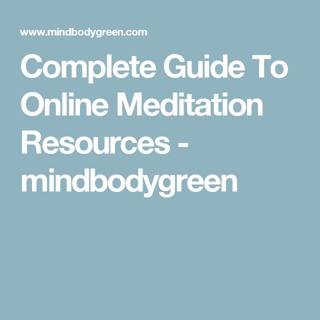 Complete Guide To Online Meditation Resources - mindbodygreen