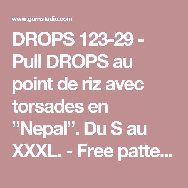 """DROPS 123-29 - Pull DROPS au point de riz avec torsades en """"Nepal"""". Du S au XXXL. - Free pattern by DROPS Design"""