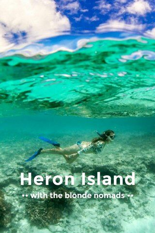 Heron Island •• with the blonde nomads ••