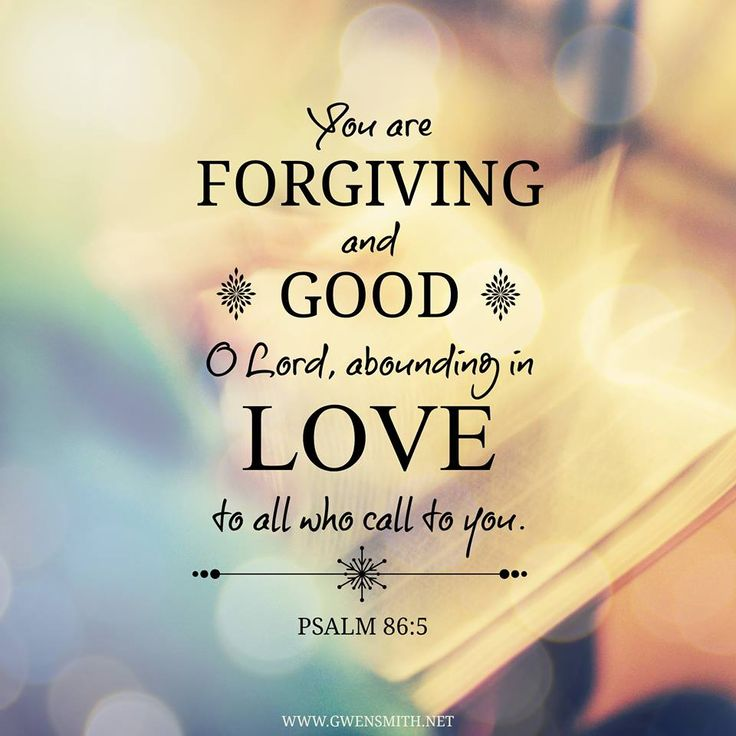 psalm 86 5 for thou lord art good and ready to forgive