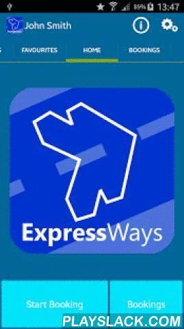ExpressWays  Android App - playslack.com ,  Thank you for your interest in the ExpressWays Minicab Android App.Established for over 25 years, ExpressWays are one of Londons leading minicab and transport providers.This App allows you to book a Private Hire vehicle from ExpressWays Ltd.You can:Get a Quotation for your journeyMake a bookingCheck its statusCancel a bookingTrack the vehicle on a mapManage your previous bookingsManage your favourite addressesThe App is intended for U.K. use only…