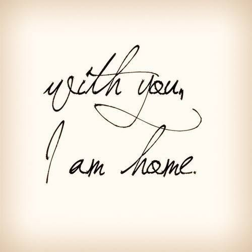 With you. I am home