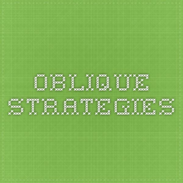 Oblique Strategies ---
