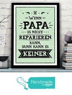"""OWLBOOK """"WENN PAPA ES NICHT REPARIEREN KANN, DANN KANN ES KEINER"""" Kunstdruck mit lustigen Spruch im Retro-Look perfekt als Geschenk, Geschenkidee zum Geburtstag, Vatertag, Muttertag, Jahrestag für Vater, Mutter, Opa, Oma, Mann, Frau oder für sich selbst - Bild, Poster ungerahmt & ohne Dekoration - von der OWLBOOK https://www.amazon.de/dp/B06W5LXD83/ref=hnd_sw_r_pi_awdo_3uvRybYJM4RYH #handmadeatamazon"""