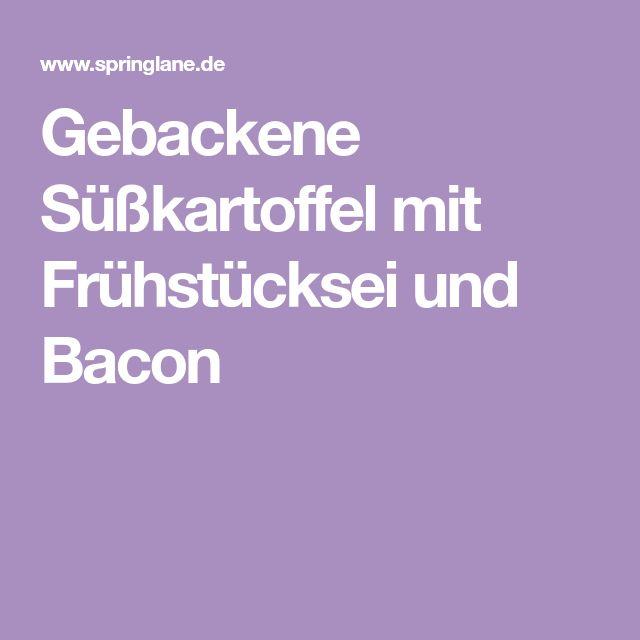 Gebackene Süßkartoffel mit Frühstücksei und Bacon