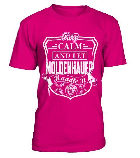 Keep Calm MOLDENHAUER - Name Shirts
