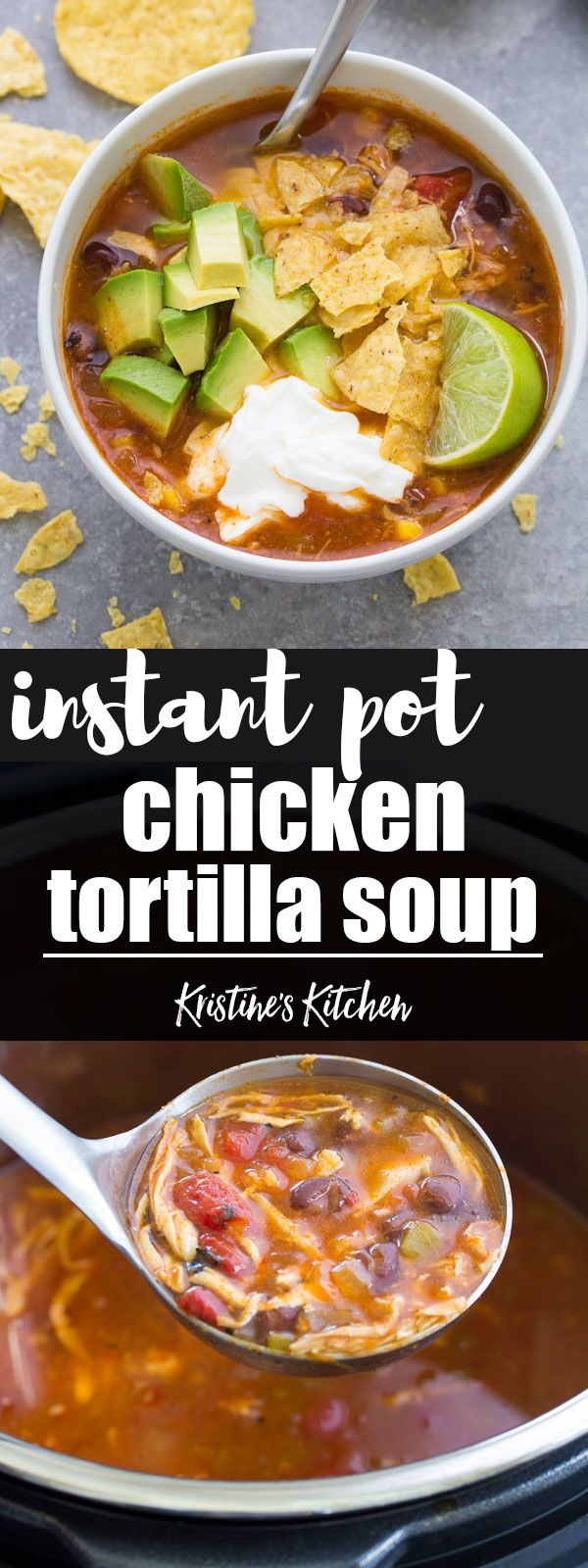 Delicious Instant Pot Chicken Tortilla Soup recipe made with black beans, fire roasted diced tomatoes and corn. This easy chicken tortilla soup can also be made in the slow cooker. It's a healthy one pot dinner recipe! #pressurecooker #instantpot #slowcoo