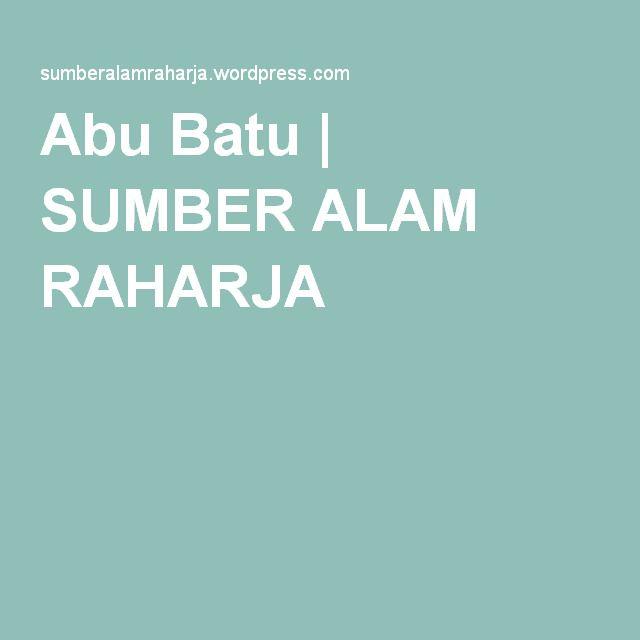 Abu Batu | SUMBER ALAM RAHARJA