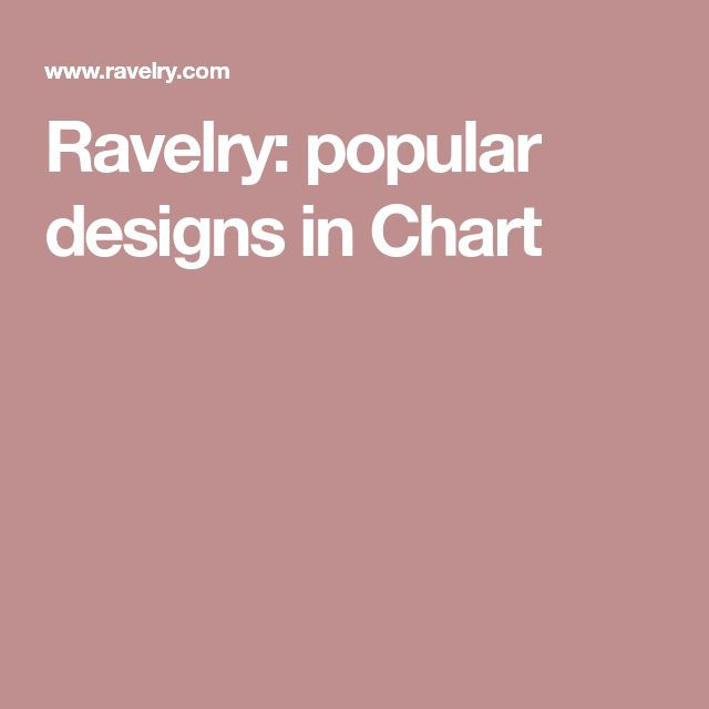 Ravelry: popular designs in Chart