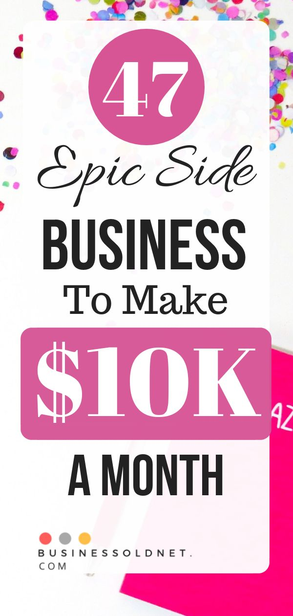 47 Epic Side Business To Make $10K A Month  – dnata | Blogger, Make Money Online Tips, And Personal Finance