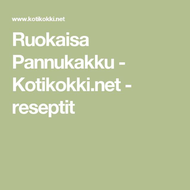 Ruokaisa Pannukakku - Kotikokki.net - reseptit