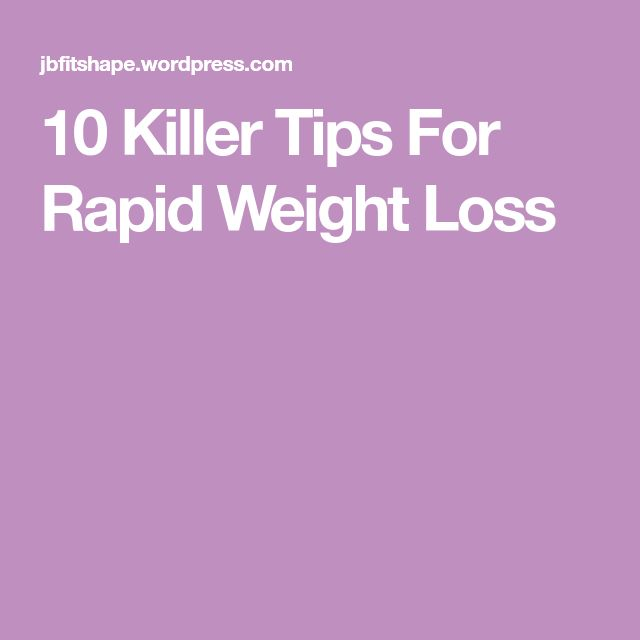 10 Killer Tips For Rapid Weight Loss
