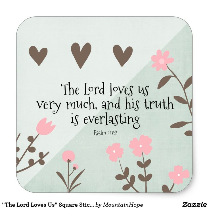 """""""The Lord Loves Us"""" Square Stickers"""
