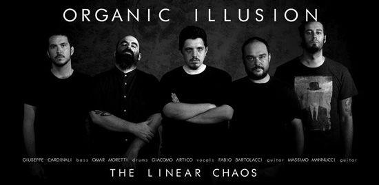"""Organic Illusion - Intervista!  Gli Organic Illusion giungono alla loro seconda uscita discografica. Dopo il debuttante """"Deception"""" del 2012, il nuovo The Linear Chaos si presenta come un lavoro lineare, ricco di groove e pesante melodia, che si fa apprezzare anche per un vocalist dalla forte carica adrenalinica."""