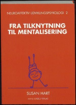 Susan Hart (f. 1956): Fra tilknytning til mentalisering