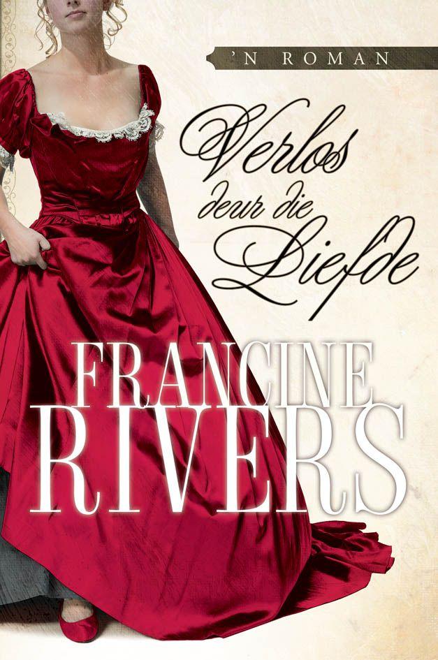 Verlos deur die liefde  Francine rivers