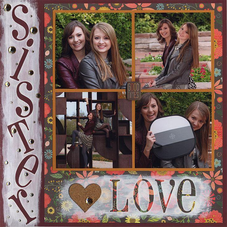 Sister Love - Scrapbook.com