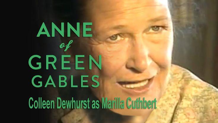 Anne: Colleen Dewhurst as Marilla Cuthbert