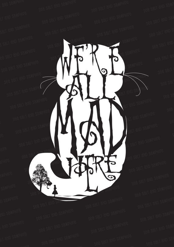 We're All Mad Here - Downloadable Digital Print | Alice In Wonderland tattoo ideas