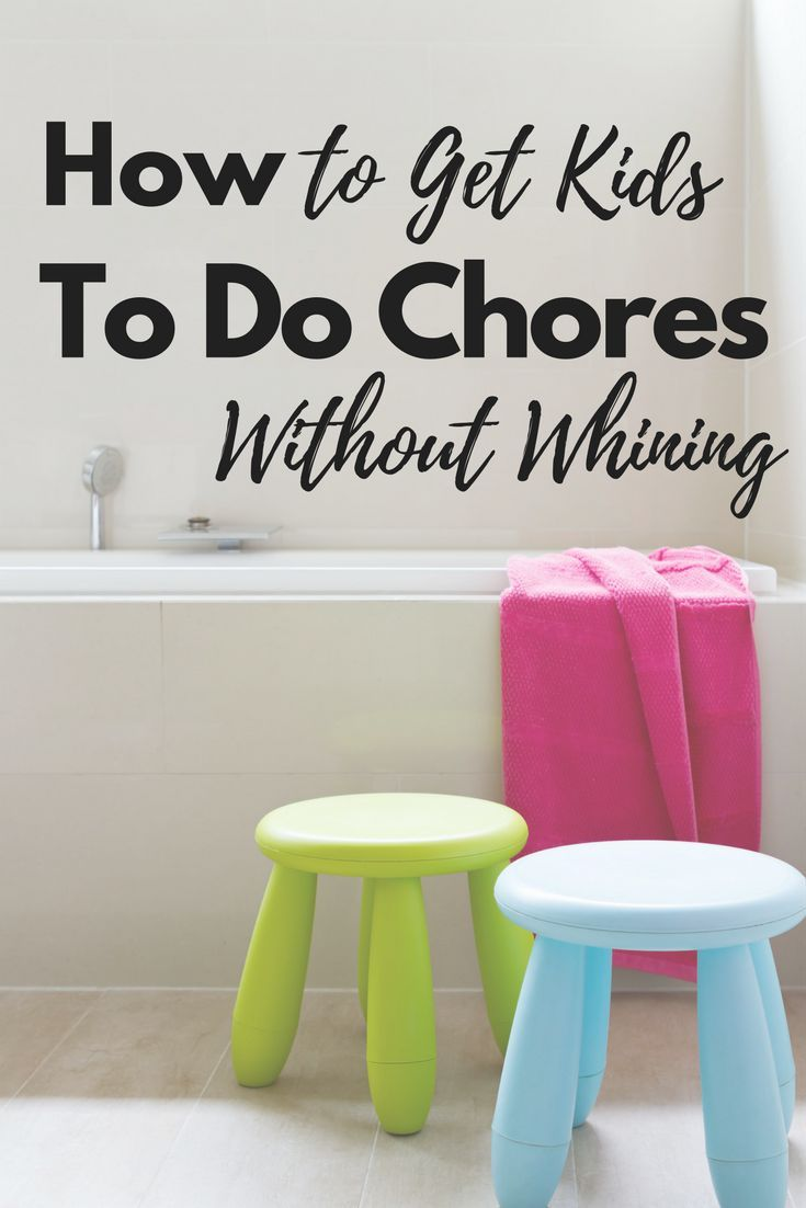 how to get kids to do chores without whining - Parenting tips to help get your house back in order