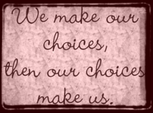 Life is choices: Sayings, Life, Inspiration, Quotes, Choices, Wisdom, True, Thought