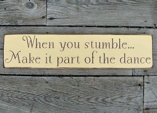 that's right~Thoughts, Primitives Wood Signs, Life, Things Dance, Stumble, Dance Pictures With Quotes, Wisdom, Living, Inspiration Quotes